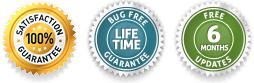 100% Satisfaction Guarantee. Free Bug Fixes. Free Six Months Updates